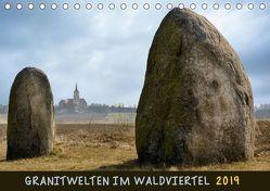 Granitwelten im Waldviertel (Tischkalender 2019 DIN A5 quer) von Braun,  Werner