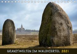 Granitwelten im Waldviertel (Tischkalender 2021 DIN A5 quer) von Braun,  Werner