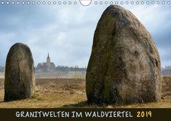 Granitwelten im Waldviertel (Wandkalender 2019 DIN A4 quer) von Braun,  Werner