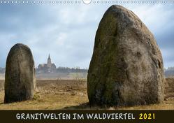 Granitwelten im Waldviertel (Wandkalender 2021 DIN A3 quer) von Braun,  Werner
