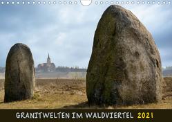 Granitwelten im Waldviertel (Wandkalender 2021 DIN A4 quer) von Braun,  Werner