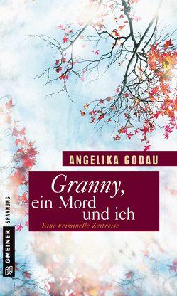 Granny, ein Mord und ich von Godau,  Angelika