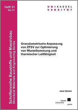 Granulometrische Anpassung von ZFSV zur Optimierung von Wurzelhemmung und thermischer Leitfähigkeit von Simon,  Jana