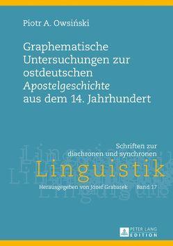 Graphematische Untersuchungen zur ostdeutschen «Apostelgeschichte» aus dem 14. Jahrhundert von Owsinski,  Piotr A.