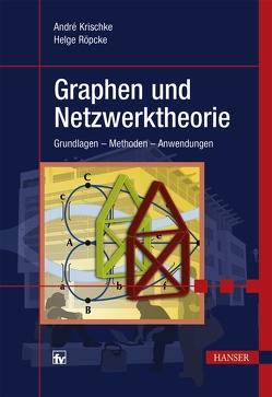 Graphen und Netzwerktheorie von Krischke,  André, Röpcke,  Helge
