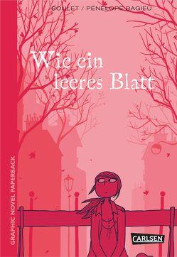 Graphic Novel Paperback: Wie ein leeres Blatt von Bagieu,  Pénélope, Boulet