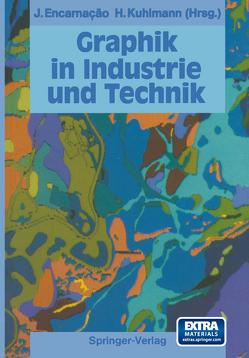 Graphik in Industrie und Technik von Ditze,  Karl H., Encarnacao,  Jose, Kuhlmann,  Herbert W., Zuse,  K.
