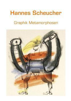 Graphik Metamorphosen von Scheucher,  Hannes