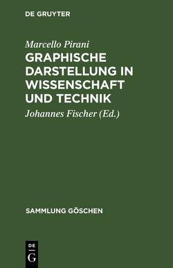 Graphische Darstellung in Wissenschaft und Technik von Fischer,  Johannes, Pirani,  Marcello