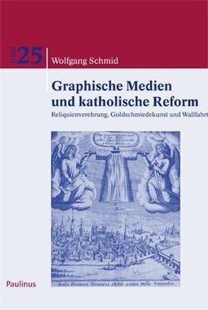 Graphische Medien und katholische Reform von Schmid,  Wolfgang