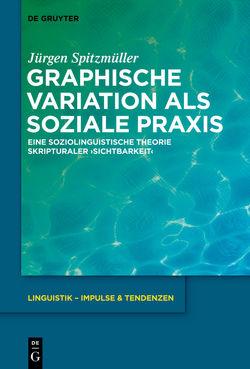 Graphische Variation als soziale Praxis von Spitzmüller,  Jürgen