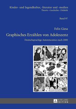 Graphisches Erzählen von Adoleszenz von Giesa,  Felix