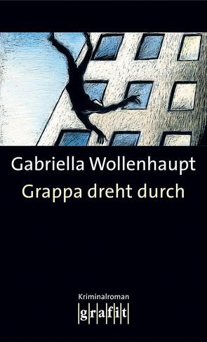Grappa dreht durch von Wollenhaupt,  Gabriella