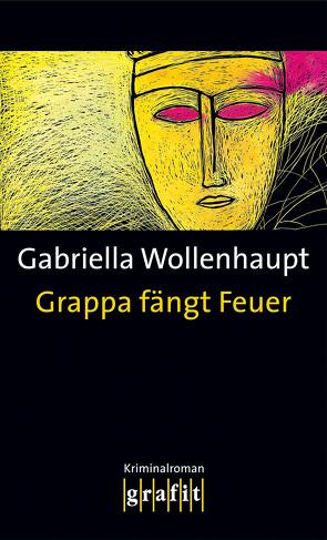 Grappa fängt Feuer von Wollenhaupt,  Gabriella