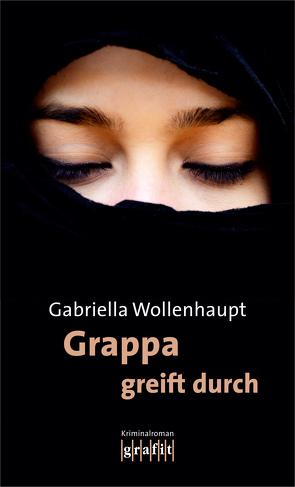 Grappa greift durch von Wollenhaupt,  Gabriella