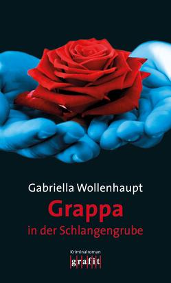 Grappa in der Schlangengrube von Wollenhaupt,  Gabriella