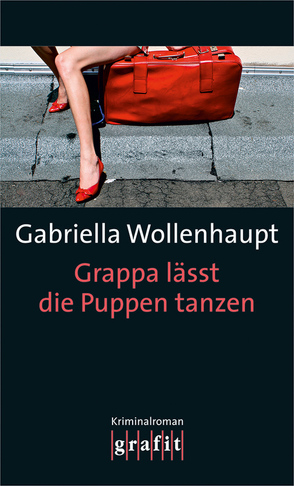 Grappa lässt die Puppen tanzen von Wollenhaupt,  Gabriella