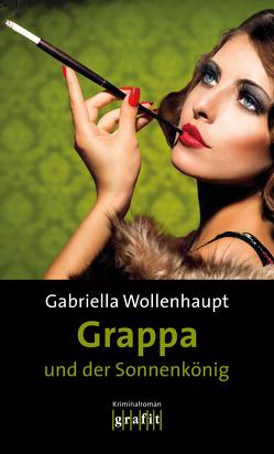Grappa und der Sonnenkönig von Wollenhaupt,  Gabriella