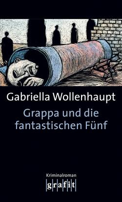 Grappa und die fantastischen Fünf von Wollenhaupt,  Gabriella