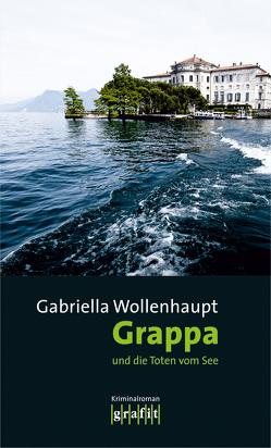 Grappa und die Toten vom See von Wollenhaupt,  Gabriella