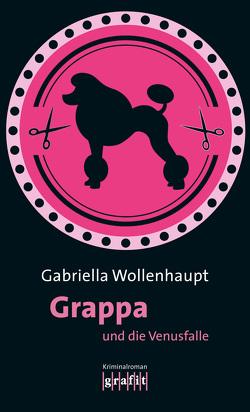 Grappa und die Venusfalle von Wollenhaupt,  Gabriella