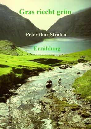 Gras riecht grün von thor Straten,  Peter