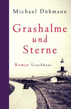 Grashalme und Sterne von Döhmann,  Michael