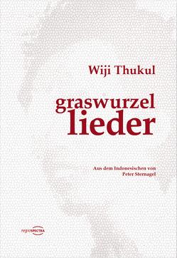 graswurzellieder von Sternagel,  Peter, Thukul,  Wiji