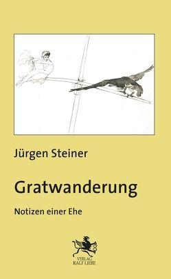 Gratwanderung von Steiner,  Jürgen