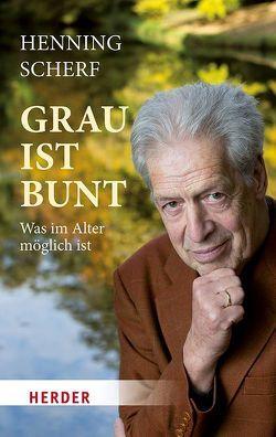 Grau ist bunt von Scherf,  Henning