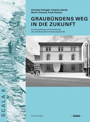 Graubündens Weg in die Zukunft von Bundi,  Christina, Rathgeb,  Christian, Schmid,  Martin, Schuler,  Frank