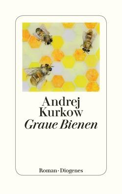 Graue Bienen von Grebing,  Sabine, Kurkow,  Andrej, Marx,  Johanna