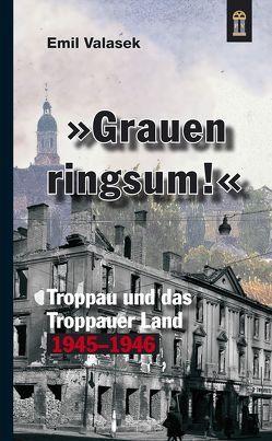 »Grauen ringsum!« von Valasek,  Emil