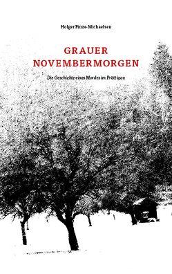 Grauer Novembermorgen von Finze-Michaelsen,  Holger