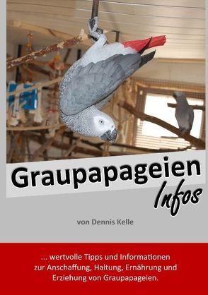 Graupapageien Infos von Kelle,  Dennis