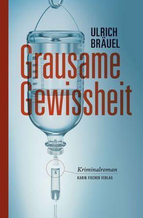 Grausame Gewissheit von Bräuel,  Ulrich