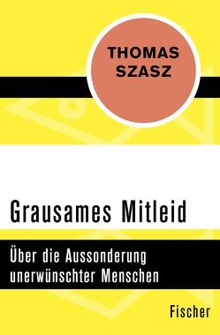 Grausames Mitleid von Stein,  Brigitte, Szasz,  Thomas S.