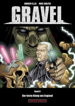 Gravel 6 – Der letzte König von England von Ellis,  Warren, Nielsen,  Jens R, Wolfer,  Mike