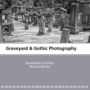 Graveyard & Gothic Photography von Reinke,  Markus