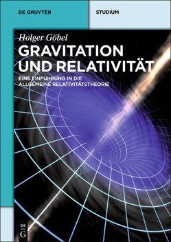 Gravitation und Relativität von Göbel,  Holger