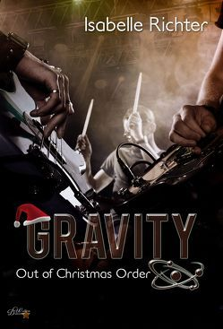 Gravity: Out of Christmas Order von Richter,  Isabelle