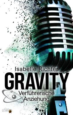 Gravity: Verführerische Anziehung von Richter,  Isabelle