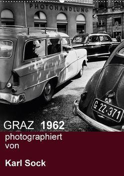 GRAZ 1962 photographiert von Karl Sock (Wandkalender 2018 DIN A2 hoch) von Sock,  Reinhard
