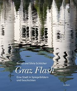 Graz Flash von Schilcher,  Bernd, Schilcher,  Silvia