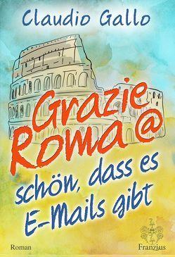 Grazie Roma @ schön, dass es E-Mails gibt von Gallo,  Claudio