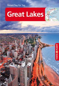 Great Lakes – VISTA POINT Reiseführer Reisen Tag für Tag von Tautfest,  Peter, Wagner,  Heike, Wessel,  Günther