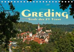 Greding – Stadt der 21 Türme (Tischkalender 2021 DIN A5 quer) von Portenhauser,  Ralph