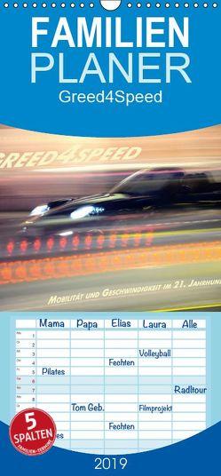 Greed 4 Speed – Mobilität und Geschwindigkeit im 21. Jahrhundert – Familienplaner hoch (Wandkalender 2019 , 21 cm x 45 cm, hoch) von Ringo.Zone