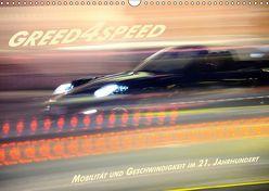 Greed 4 Speed – Mobilität und Geschwindigkeit im 21. Jahrhundert (Wandkalender 2019 DIN A3 quer)