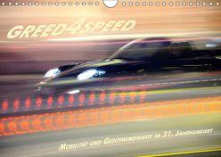 Greed 4 Speed – Mobilität und Geschwindigkeit im 21. Jahrhundert (Wandkalender 2019 DIN A4 quer)